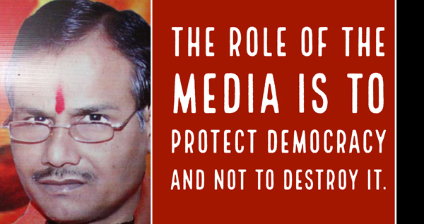 Kamlesh Tiwari news, The role of the media is to protect democracy and not to destroy it.