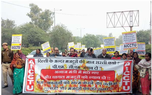 AICCTU Protests Against Massacre Of Workers In Delhi's Anaj Mandi Area