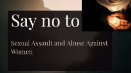 Say no to Sexual Assault and Abuse Against Women