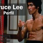 Bruce Lee Perfil   (Semana Bruce Lee )
