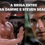 Saiba como foi a briga entre Van Damme e Steven Seagal
