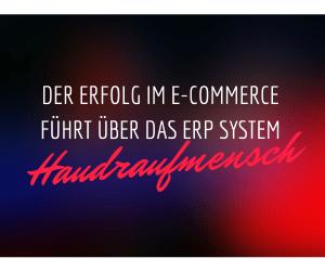 Der Erfolg im E-Commerce führt über das ERP System