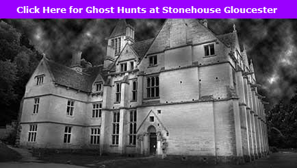 Ghost Hunt Gloucester Stonehouse