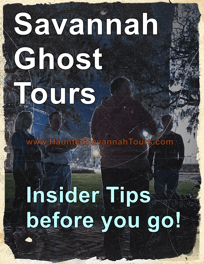 Savannah Ghost Tours Insider Tips   Haunted Savannah Tours