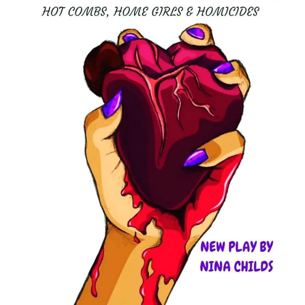 Hot combs homegirls Homicides Fringe festival Actors Company