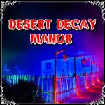 Desert Decay Manor