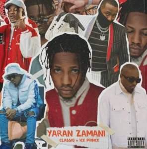 MUSIC: ClassiQ Ft. Ice Prince – Yaran Zamani