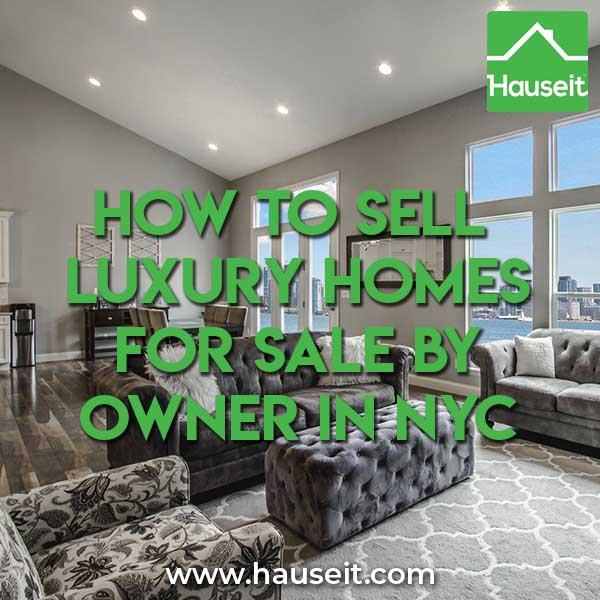 how to sell luxury homes for sale by