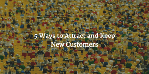 keep new customers