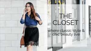 the closet: where classic style & chic beauty live
