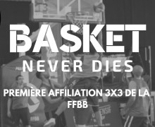 L'association de l'Oise, «BASKET NEVER DIES», première association de 3X3 des Hauts-de-France, affiliée par la FFBB.