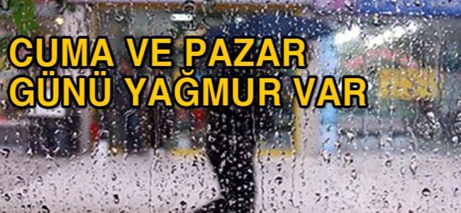 Cuma ve Pazar günü yağmur yağması bekleniyor