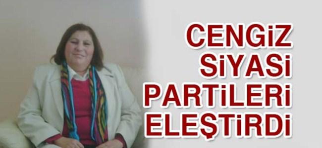Cengiz siyasi partileri eleştirdi