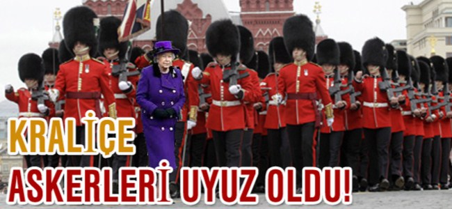 Kraliçe Askerleri Uyuz Oldu!
