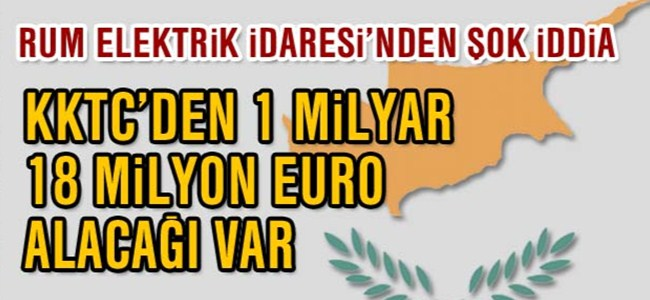 Kıbrıslı Türklerden 1.18 milyar Euro elektrik parası tahsil edilemedi