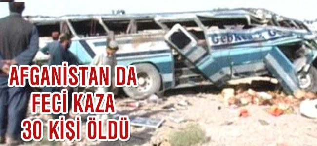 Afganistan'da Otobüs Kazası 30 Kişi Öldü