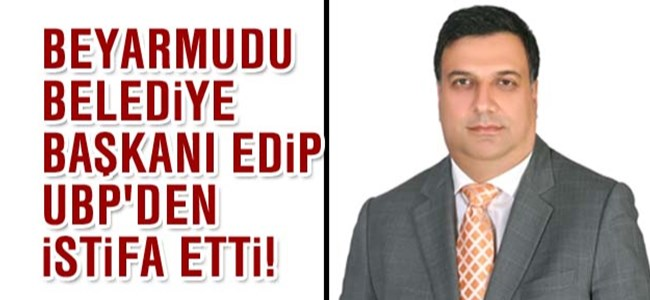 Beyarmudu Belediye Başkanı Edip UBP'den İstifa etti