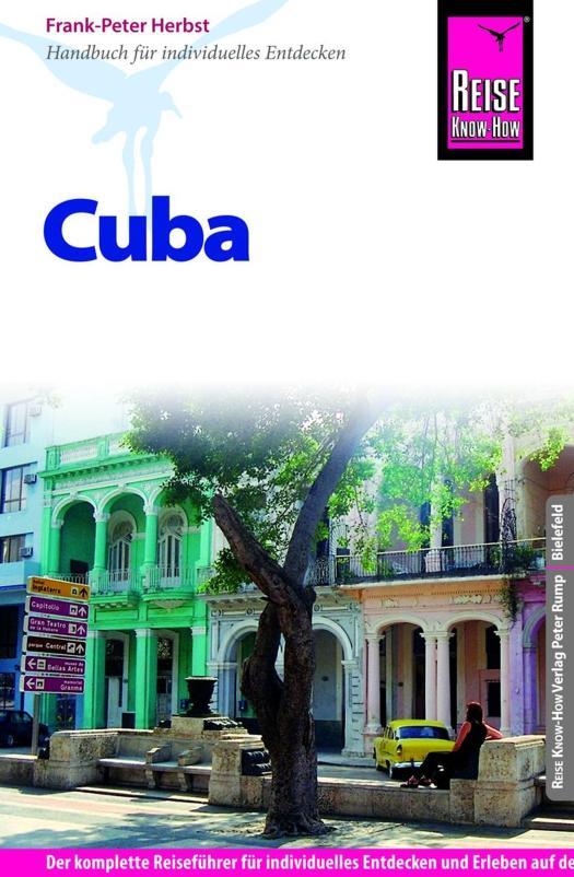 Kuba Reiseführer aus dem Reise-Know-Verlag Cuba von Frank Herbst