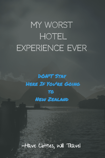 Worst Hotel Experience Ever in New Zealand