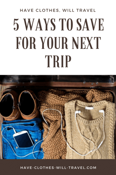 5 Ways to Save For Your Next Trip