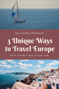3 Unique Ways to Travel Europe