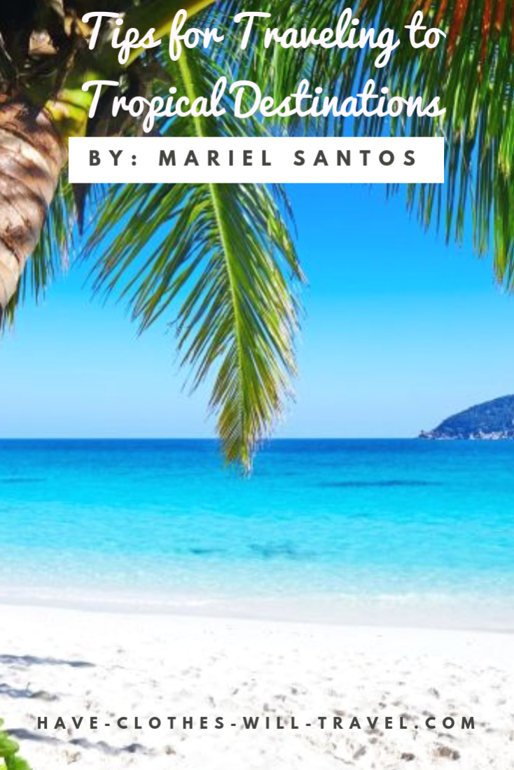 Tips for Traveling to Tropical Destinations