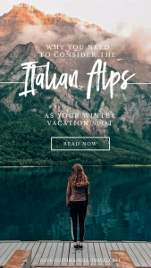 The Italian Alps - The Perfect Winter Vacation Spot