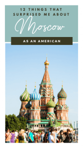 12 Things That Surprised Me About Moscow, Russia (As an American)