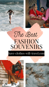 Most Amazing Pieces of Fashion to Bring Home from Around the World