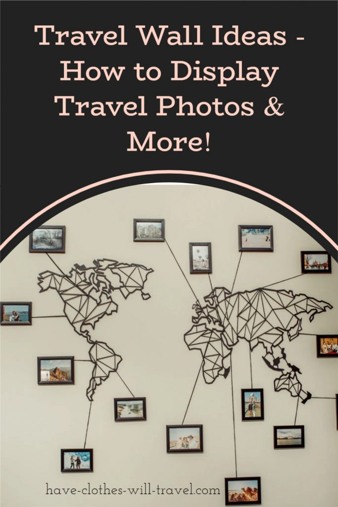 Travel Wall Ideas - How to Display Travel Photos & More!