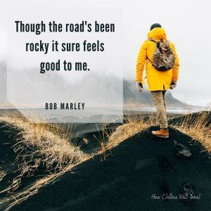 Though the road's been rocky it sure feels good to me. ― Bob Marley