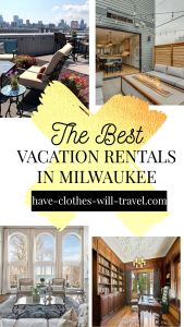 The Coolest VRBO Rentals in Milwaukee for the Perfect Getaway