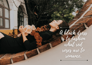 A black dress is to fashion what red roses are to romance.
