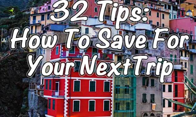32 Tips On How To Save For Your Next Big Trip {part 2}