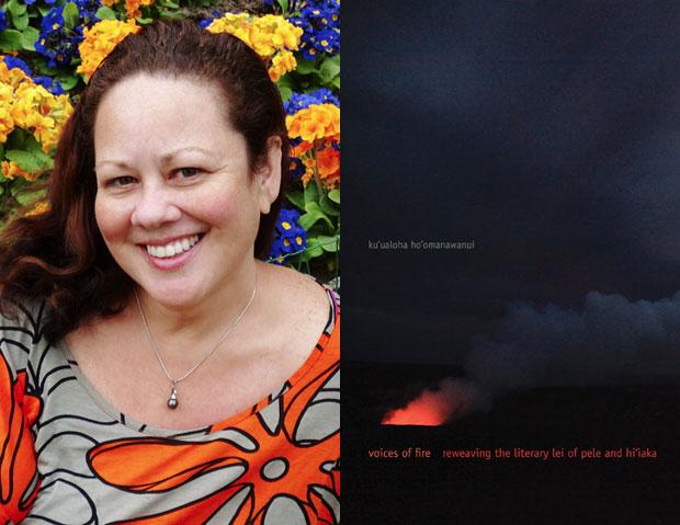 kuualoa hoomanawanui and her book cover, Voices of Fire: Reweaving the Literary Lei of Pele and Hiiaka