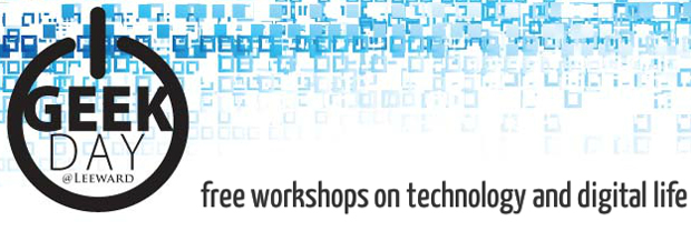 Leeward Geek Day 2017 - Free workshops on technology and digital life