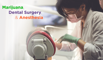 More evidence is becoming available around how marijuana users require more anesthesia, urging patients to share their habits with medical and dental practitioners.