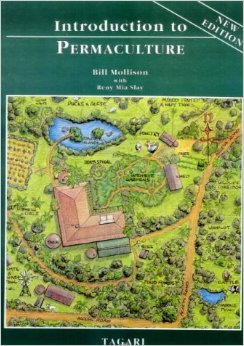 Book called Introduction To Permaculture written by Bill Mollison and Mia Slay - Permaculture Principles