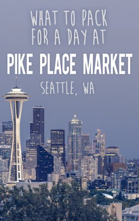 A Seattle Tour Guide's list of what to pack (and what not to pack!) for a trip to Pike Place Market