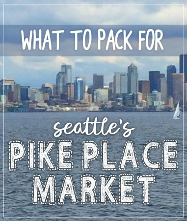 seattle_packing_list_pike_place