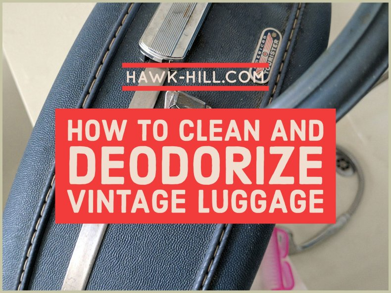 How to Clean and Deodorize vintage luggage