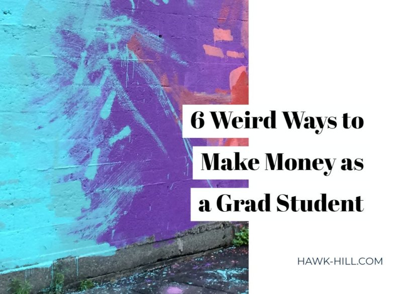 ways to make money in grad school