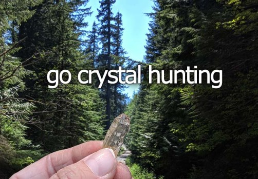 Bucket List: go crystal hunting