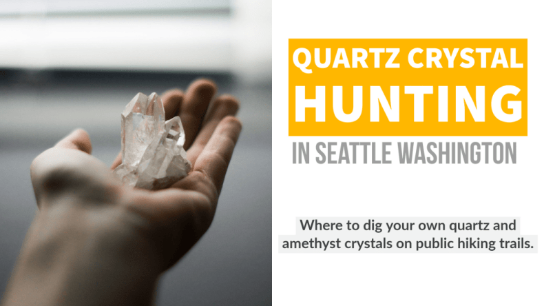 hunting for quartz crystals in seattle