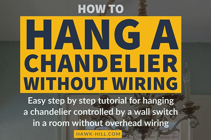 how to hang a chandelier in a room without wiring for an overhead rh hawk hill com