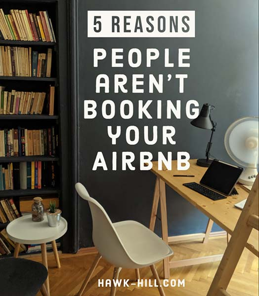 5 reasons people aren't booking your airbnb listing- advice from a host and guest super-user