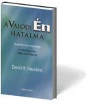 David R. Hawkins: A Valódi Én hatalma