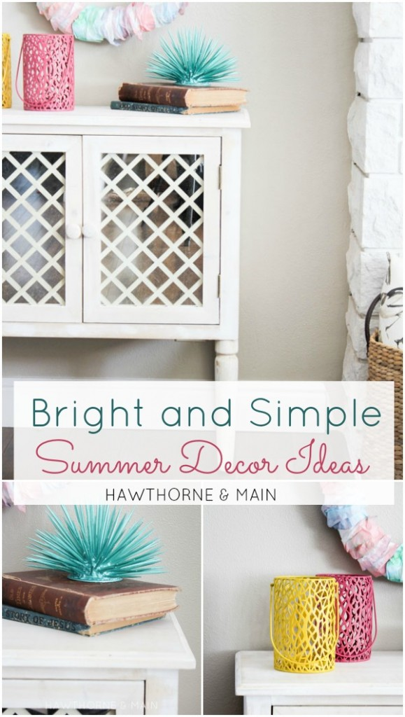 Bright And Simple Summer Decor Ideas Hawthorne And Main