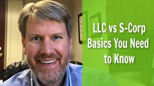 LLC vs S-Corp - What You Need to Know