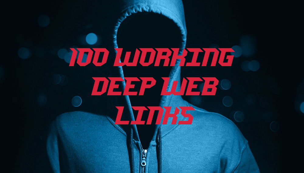 100 working deep web, onion and dark web links